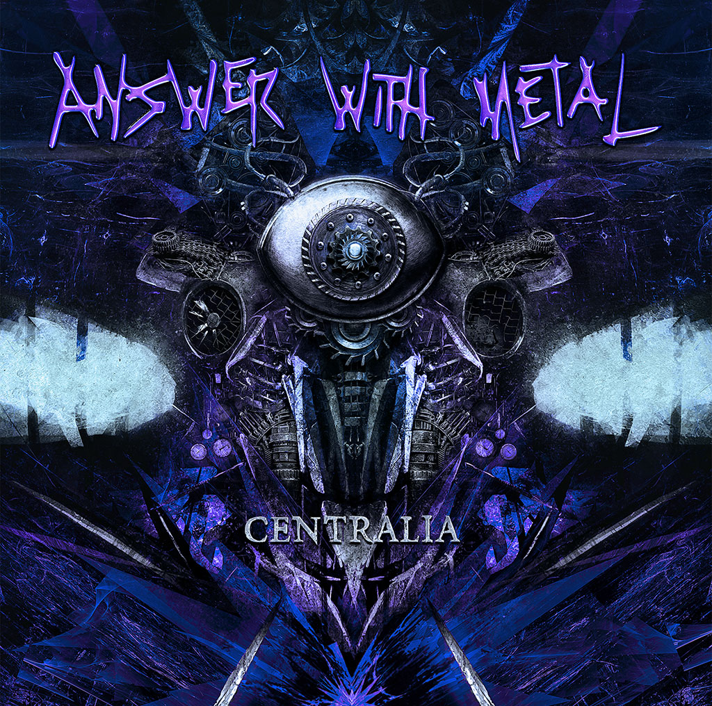 Answer With Metal - Centralia